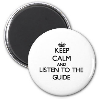 Keep Calm and Listen to the Guide Magnets