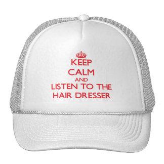 Keep Calm and Listen to the Hair Dresser Trucker Hats