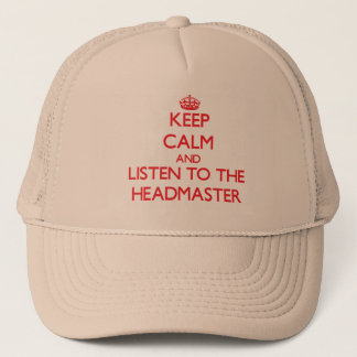 Keep Calm and Listen to the Headmaster Trucker Hat
