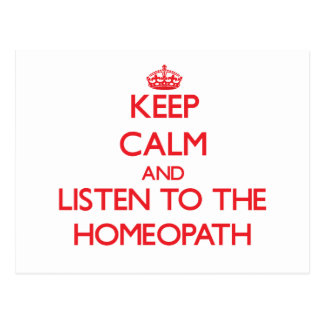 Keep Calm and Listen to the Homeopath Post Card