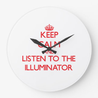 Keep Calm and Listen to the Illuminator Wallclock