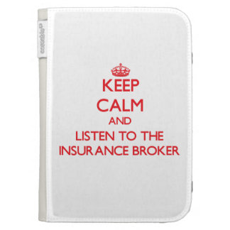 Keep Calm and Listen to the Insurance Broker Kindle 3G Cases