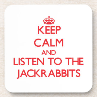 Keep calm and listen to the Jackrabbits Drink Coasters