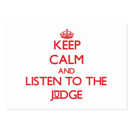 Keep Calm and Listen to the Judge Business Card Template