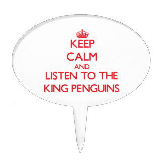 Keep calm and listen to the King Penguins Cake Picks