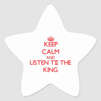 Keep Calm and Listen to the King Star Stickers