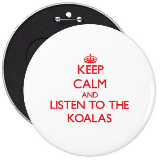 Keep calm and listen to the Koalas 6 Cm Round Badge