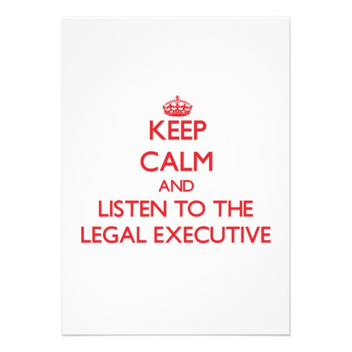 Keep Calm and Listen to the Legal Executive Custom Invitations