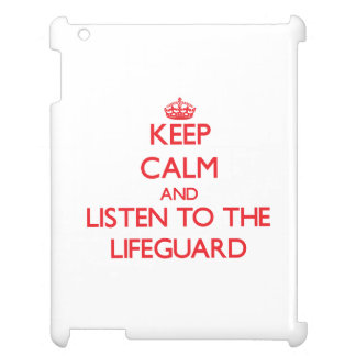Keep Calm and Listen to the Lifeguard Cover For The iPad 2 3 4