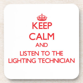 Keep Calm and Listen to the Lighting Technician Beverage Coaster