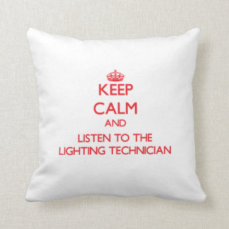 Keep Calm and Listen to the Lighting Technician Throw Cushion