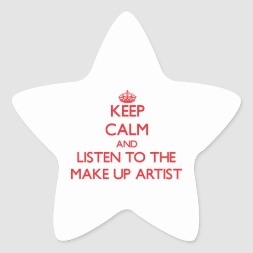 Keep Calm and Listen to the Make Up Artist Stickers