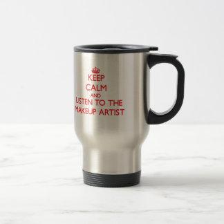 Keep Calm and Listen to the Makeup Artist Travel Mug