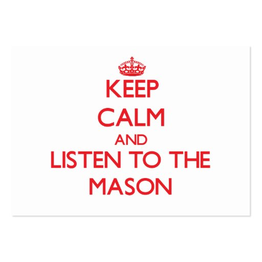 Keep Calm and Listen to the Mason Business Card Template