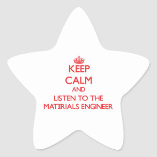 Keep Calm and Listen to the Materials Engineer Sticker