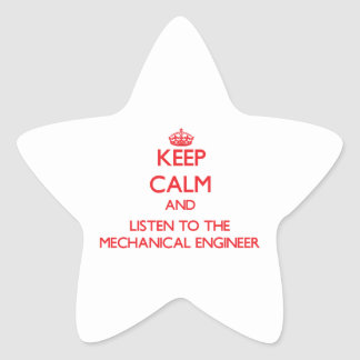 Keep Calm and Listen to the Mechanical Engineer Star Stickers