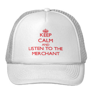Keep Calm and Listen to the Merchant Hat