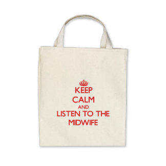 Keep Calm and Listen to the Midwife Tote Bags