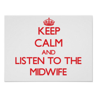 Keep Calm and Listen to the Midwife Poster