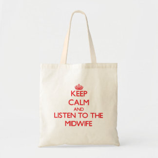Keep Calm and Listen to the Midwife Canvas Bag