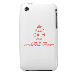 Keep Calm and Listen to the Occupational Hygienist Case-Mate iPhone 3 Case