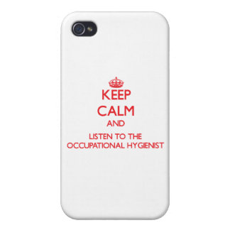 Keep Calm and Listen to the Occupational Hygienist iPhone 4/4S Covers