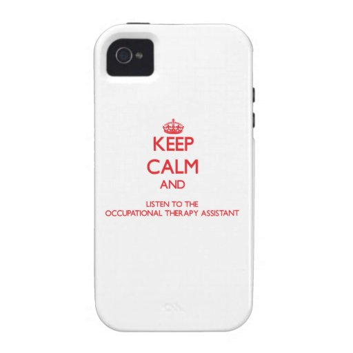 Keep Calm and Listen to the Occupational Therapy A Vibe iPhone 4 Covers