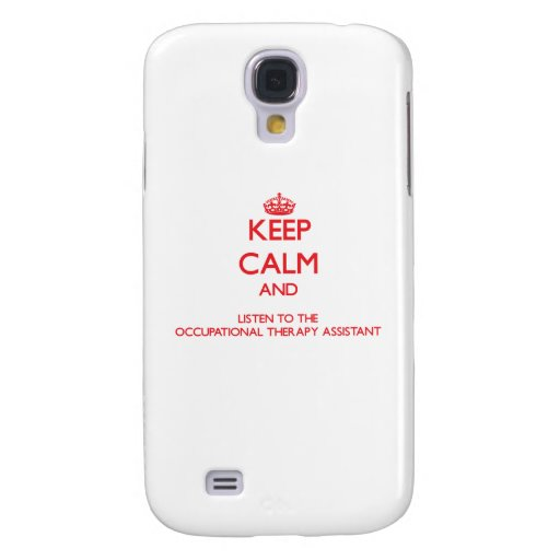 Keep Calm and Listen to the Occupational Therapy A Samsung Galaxy S4 Cover