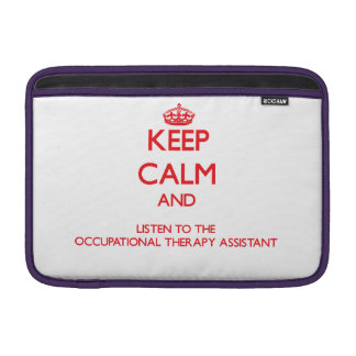 Keep Calm and Listen to the Occupational Therapy A MacBook Sleeve