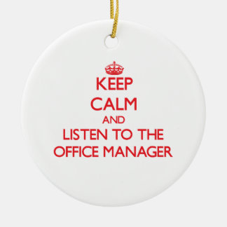 Keep Calm and Listen to the Office Manager Christmas Ornament