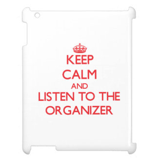 Keep Calm and Listen to the Organizer iPad Cover