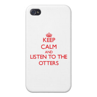 Keep calm and listen to the Otters Cover For iPhone 4