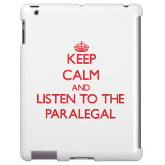 Keep Calm and Listen to the Paralegal
