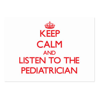Keep Calm and Listen to the Pediatrician Business Card Templates