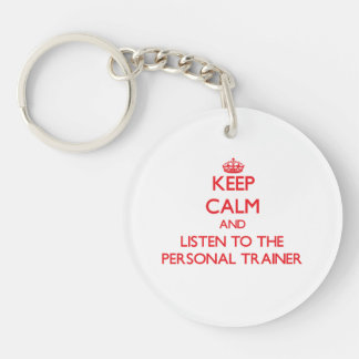 Keep Calm and Listen to the Personal Trainer Single-Sided Round Acrylic Key Ring