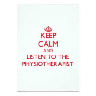 Keep Calm and Listen to the Physiotherapist 13 Cm X 18 Cm Invitation Card