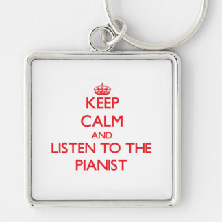 Keep Calm and Listen to the Pianist Keychains