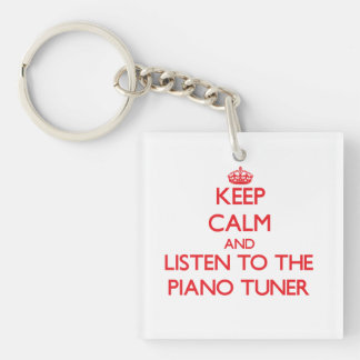 Keep Calm and Listen to the Piano Tuner Single-Sided Square Acrylic Keychain