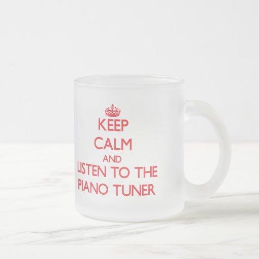 Keep Calm and Listen to the Piano Tuner Mug