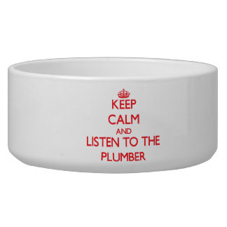 Keep Calm and Listen to the Plumber Pet Water Bowl