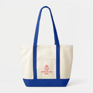 Keep Calm and Listen to the Poet Tote Bags