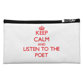 Keep Calm and Listen to the Poet Makeup Bags
