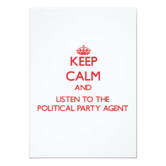 Keep Calm and Listen to the Political Party Agent Custom Announcements