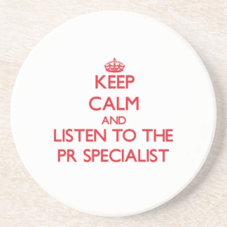 Keep Calm and Listen to the Pr Specialist Coaster