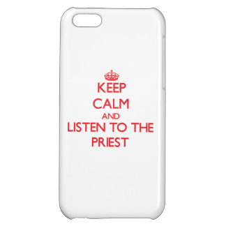 Keep Calm and Listen to the Priest iPhone 5C Cover