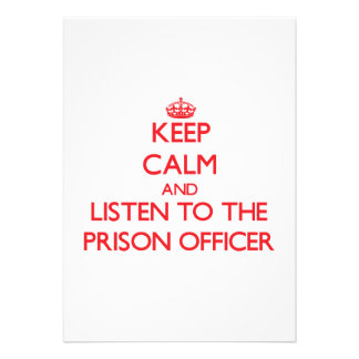 Keep Calm and Listen to the Prison Officer Personalized Invite