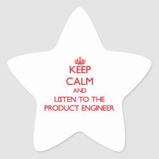 Keep Calm and Listen to the Product Engineer Star Stickers