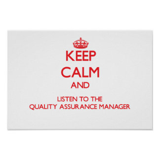 Keep Calm and Listen to the Quality Assurance Mana Poster