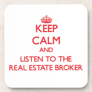 Keep Calm and Listen to the Real Estate Broker Coasters
