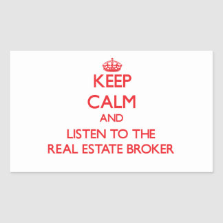 Keep Calm and Listen to the Real Estate Broker Sticker